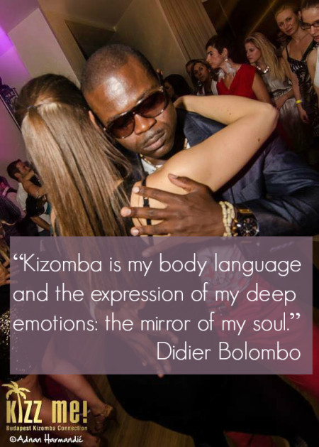Kizomba is the expression of my deep emotions and the mirror of my soul