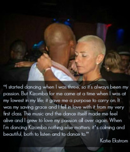 Kizomba gave me a purpose to carry on
