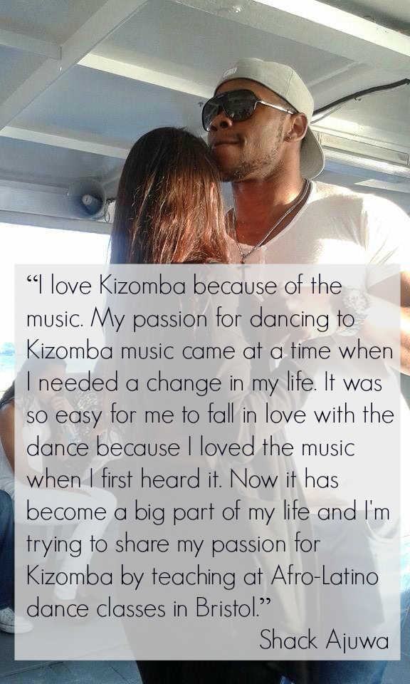 Kizomba came at a time when I needed a change in my life